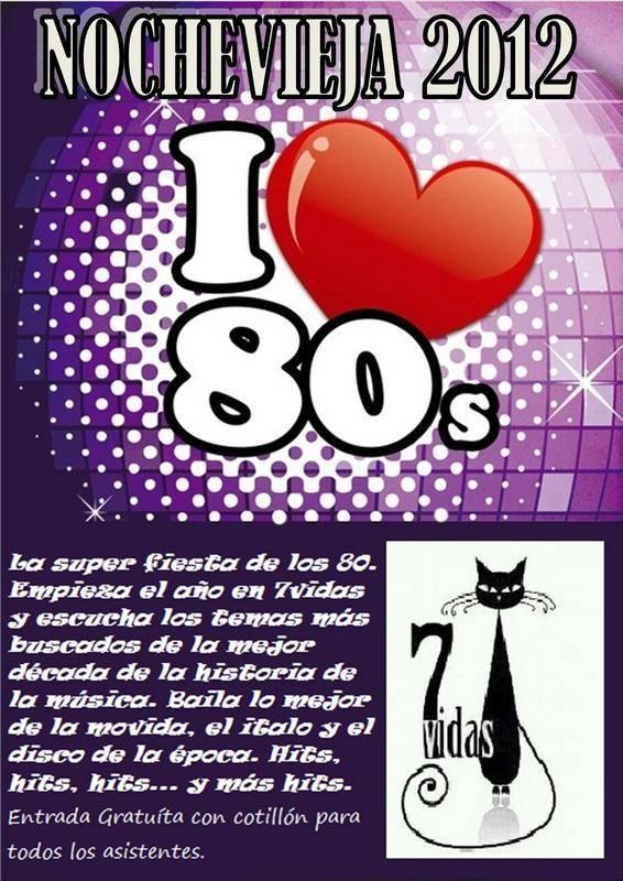 CARTEL NOCHEVIEJA 2012  7VIDAS - Disco-Pub 7vidas organiza una fiesta de Nochevieja de los 80