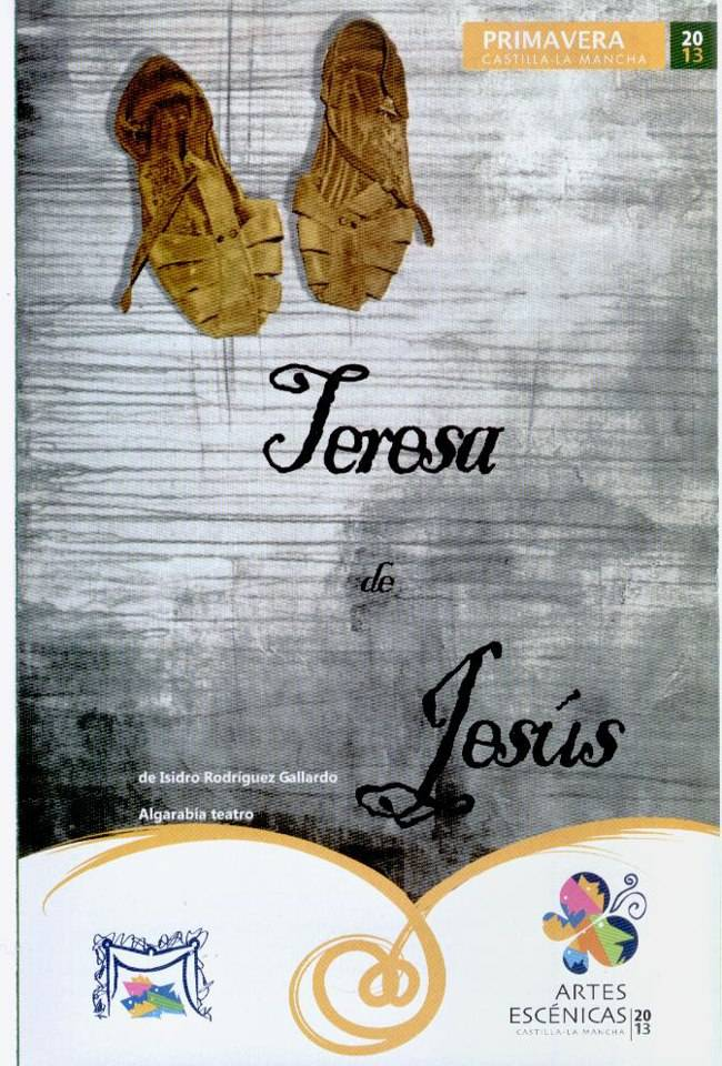 Herencia Algarabía Teatro Teresa de Jesús - Algarabía Teatro presenta la obra 'Teresa de Jesús'