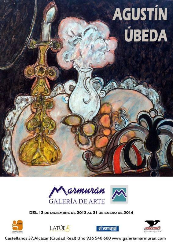 CARTEL AGUSTIN ÚBEDA en Marmurán - 19 cuadros de Agustín Úbeda se exponen en Alcázar de San Juan