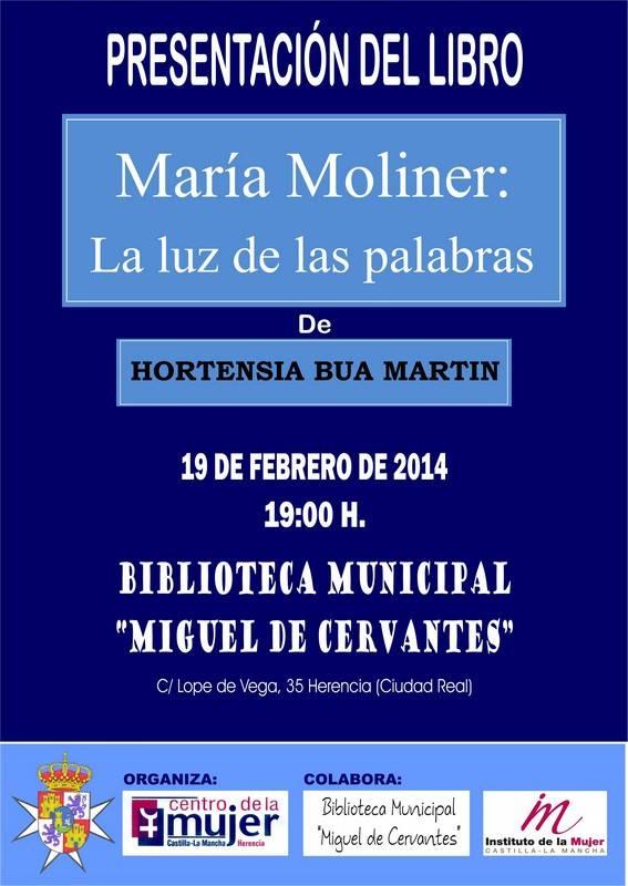 """Cartel Presentacion del libro María Moliner la luz de las palabras - La escritora Hortensia Búa presentará su libro """"María Moliner: La luz de las palabras"""" en Herencia"""
