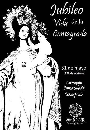 Jubileo Vida Consagrada - Jornada Jubilar de la Vida Consagrada. 31 de mayo