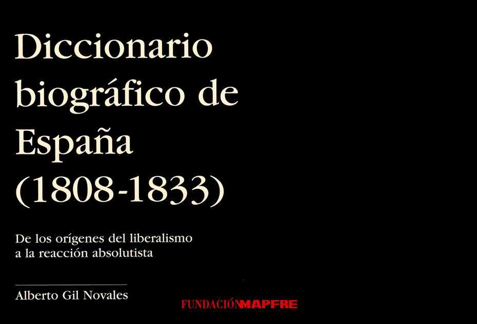 diccionario biogrc3a1fico de espac3b1a 1808 1833 de los orc3adgenes del liberalismo a la reaccic3b3n absolutista - Herencia en el 'Diccionario biográfico de España (1808-1833)'