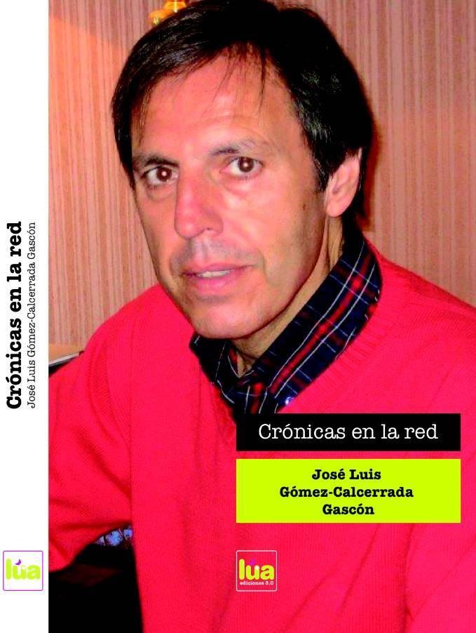 """10271619 807097122657456 167169834813031106 n - A la venta el libro de José Luis Gómez-Calcerrada Gascón, """"Crónicas en la red"""""""