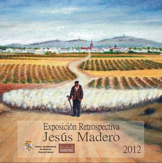 herencia jesus madero portada del catalogo exposicion - Jesús Madero dará nombre a una calle de Herencia