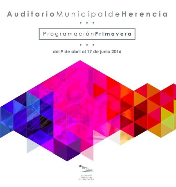 Programacion de primavera 2016 auditorio de Herencia - Programación cultural de primavera en el auditorio municipal