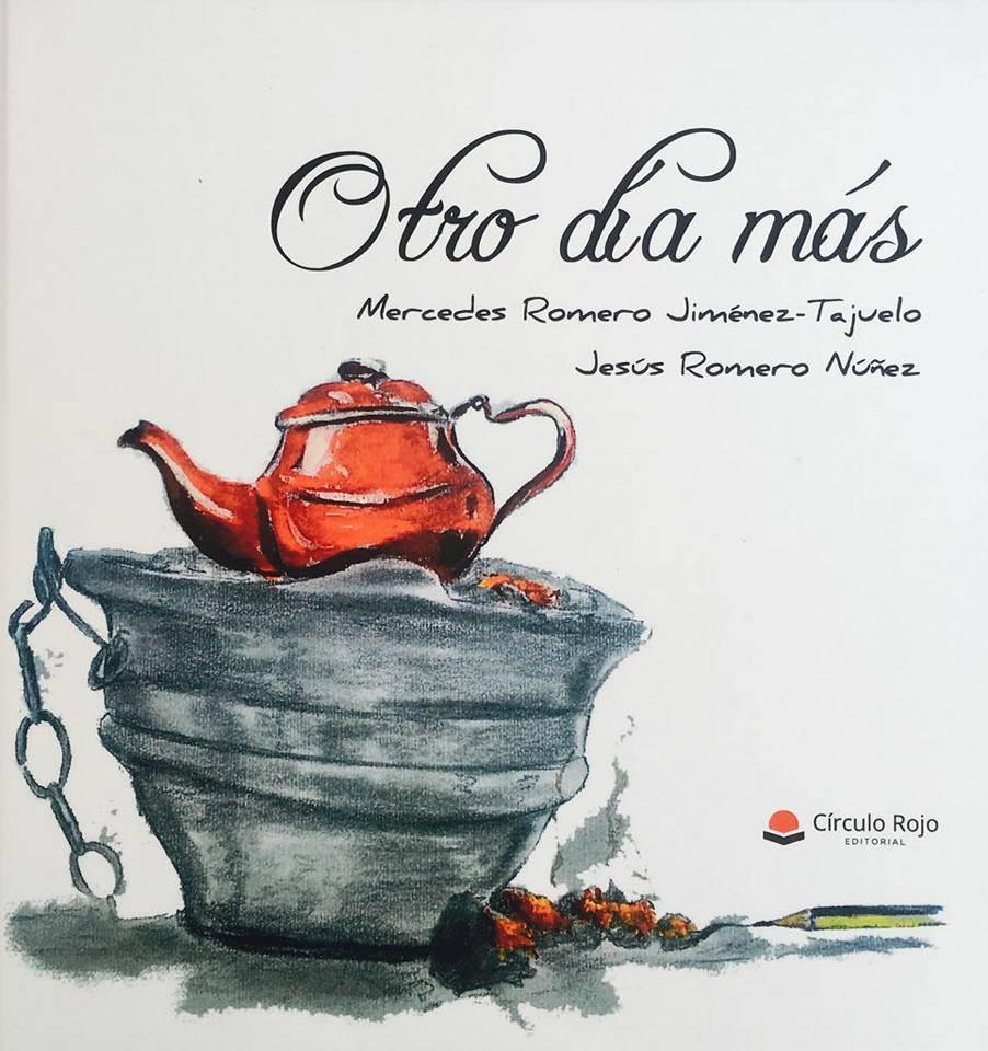 """Otro día mas Mercedes Romero Jimez Tajuelo y Jesus Romero Nuñez - """"Otro día más"""", un libro de Mercedes y Jesús Romero"""