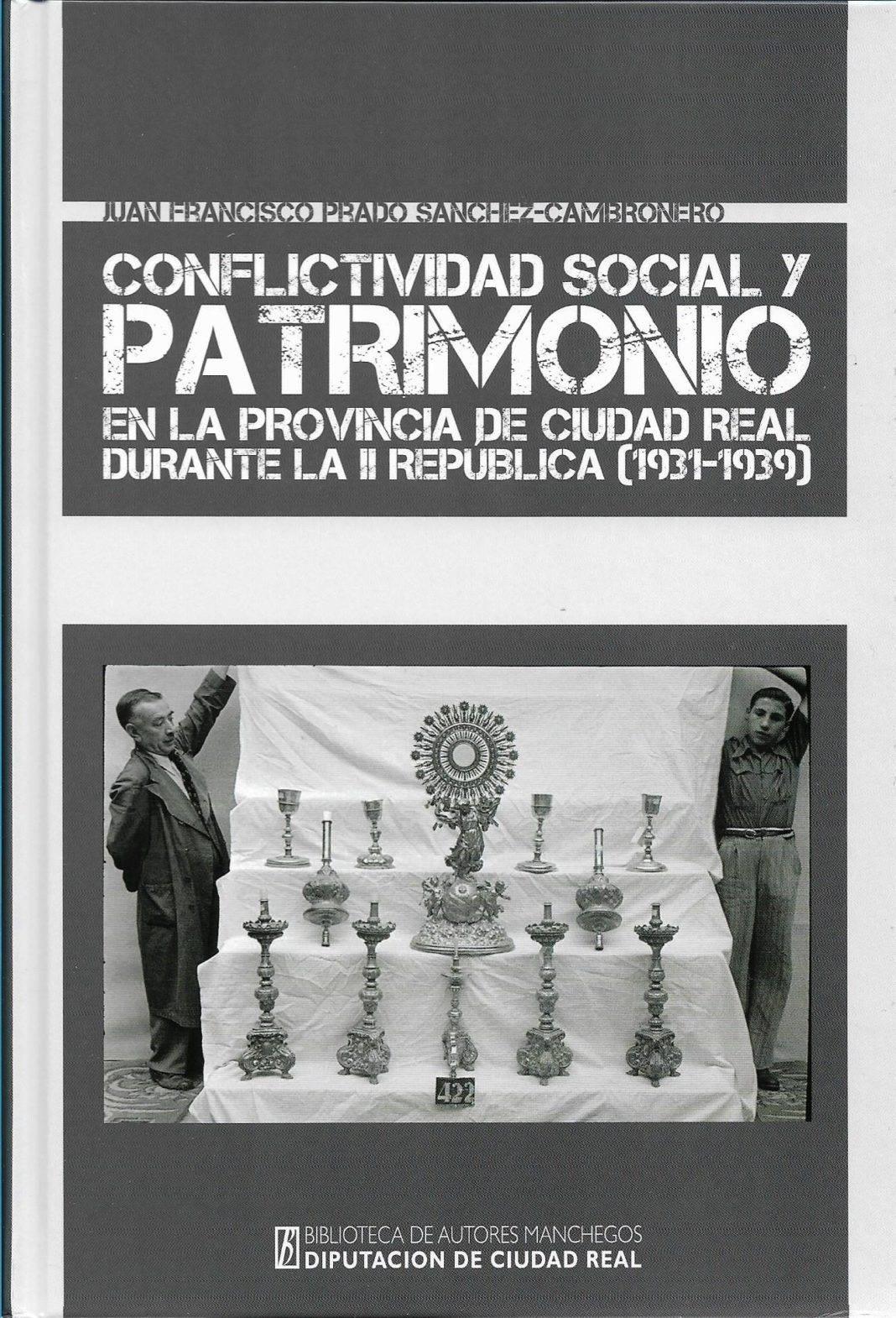 Conflictividad Social y Patrimonio en la provincia de Ciudad Real durante la II República 1931 1939 Juan Francisco Prado 1068x1570 - Juan Francisco Prado presenta su libro Conflictividad Social y Patrimonio