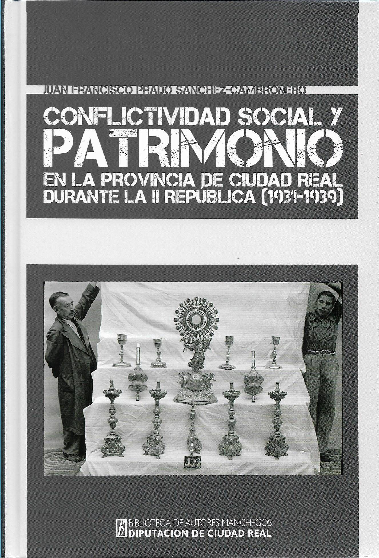 Conflictividad Social y Patrimonio en la provincia de Ciudad Real durante la II Rep%C3%BAblica 1931 1939 Juan Francisco Prado - Juan Francisco Prado presenta su libro Conflictividad Social y Patrimonio