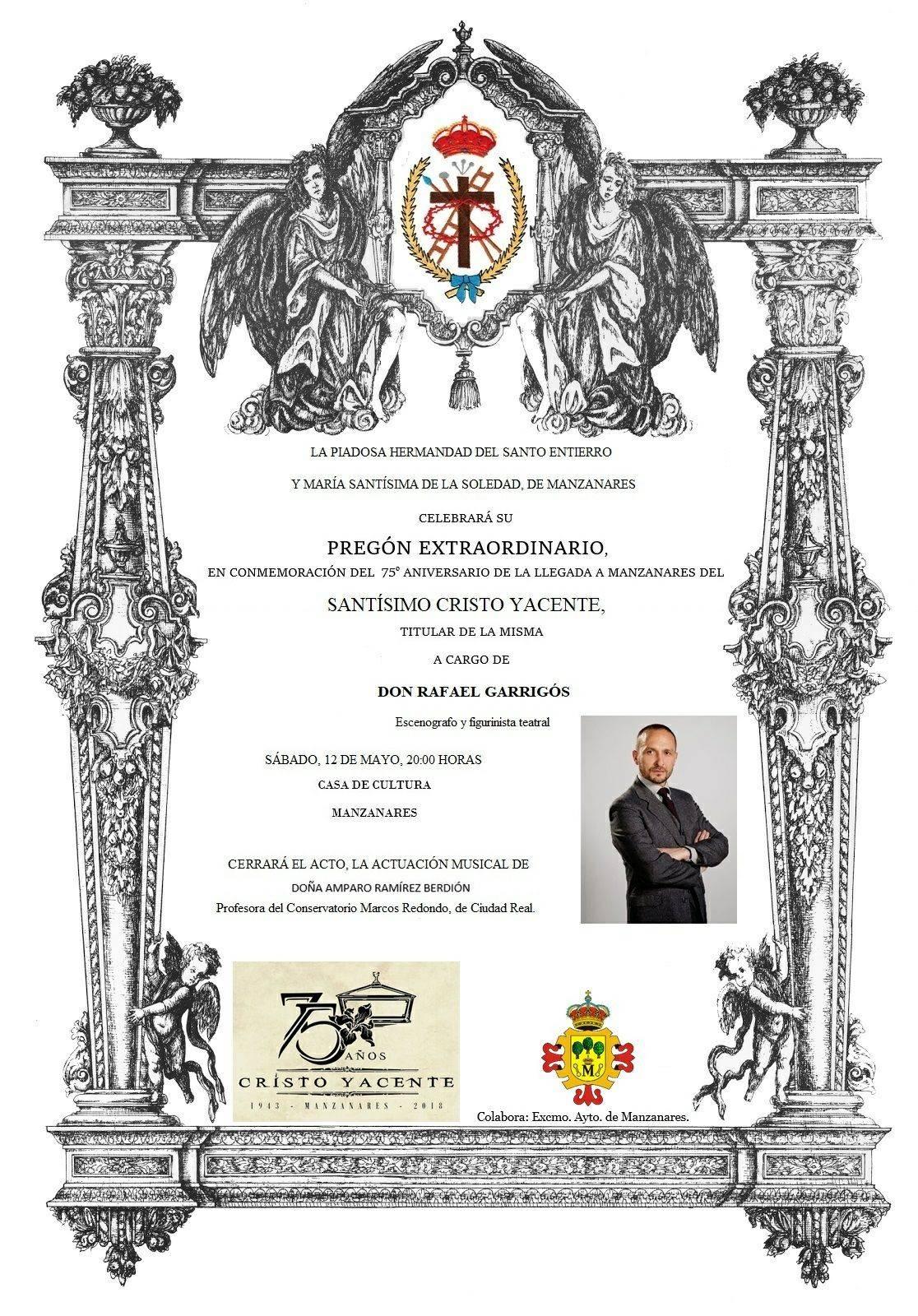 Pregon extraordinario de Rafael Garrigos en Manzanares 75 aniversario Cristo Yacente Santo Entierro - Rafael Garrigós dará el pregón extraordinario de la Hermandad del Santo Entierro de Manzanares