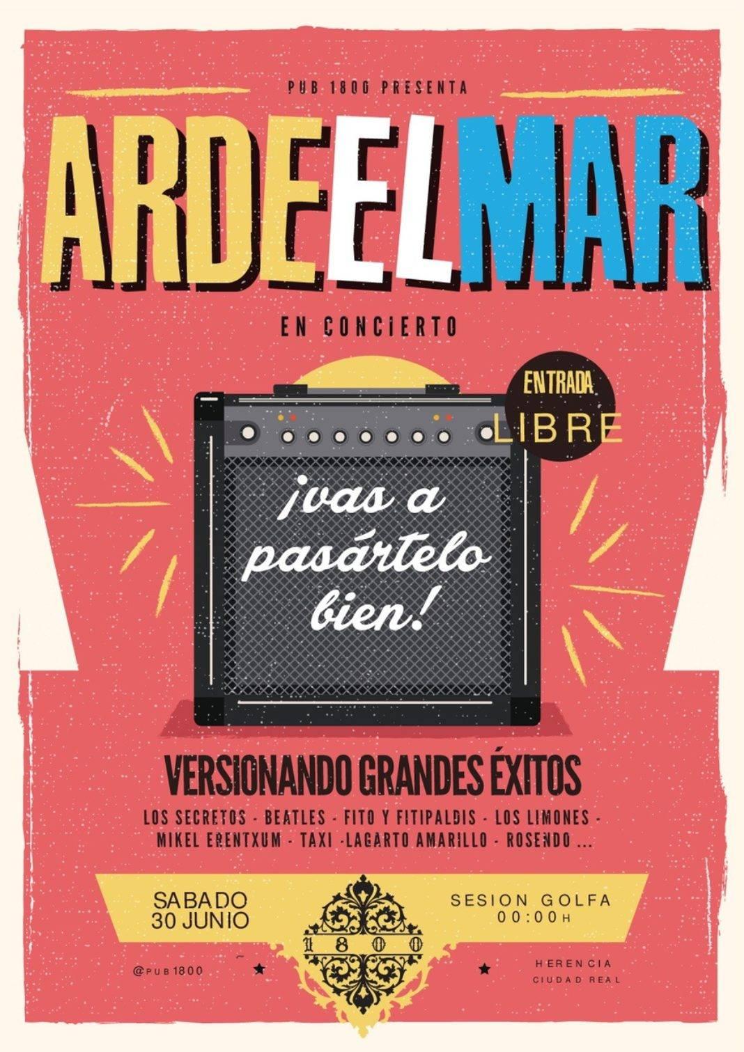 """ardeelmar 2018 en Herencia 1068x1511 - Este sábado Concierto de """"Arde el Mar"""" en el 1800"""