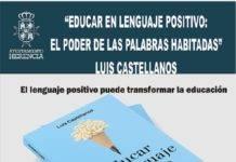 """Luis Castellanos y """"Educar en lenguaje positivo: El poder de las palabras habitadas"""""""
