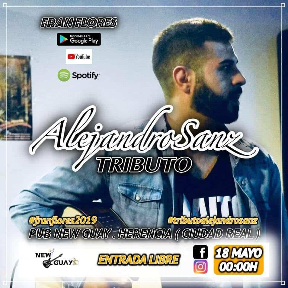tributo a Alejandro Sanz - Disco-Pub New Guay prepara un tributo a Alejandro Sanz a cargo de Fran Flores