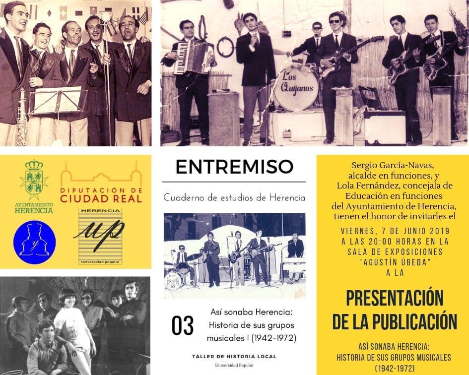 """Así sonaba herencia Historia de sus grupos musicales I 1942 1972 - El viernes 7 de junio se presenta un """"Entremiso"""" dedicado a las orquestas de música de Herencia"""