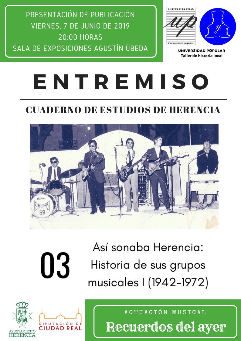 """Entremiso3 - El viernes 7 de junio se presenta un """"Entremiso"""" dedicado a las orquestas de música de Herencia"""