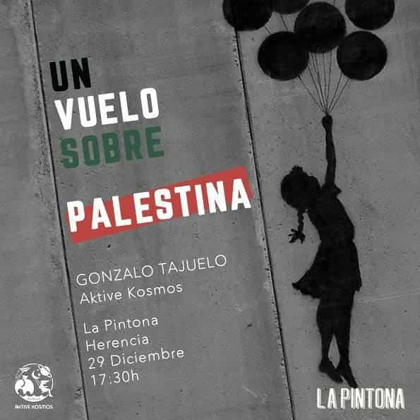 """Conferencia sobre Palestina - """"Un vuelo sobre Palestina"""" de la mano de Gonzalo Tajuelo en La Pintona"""