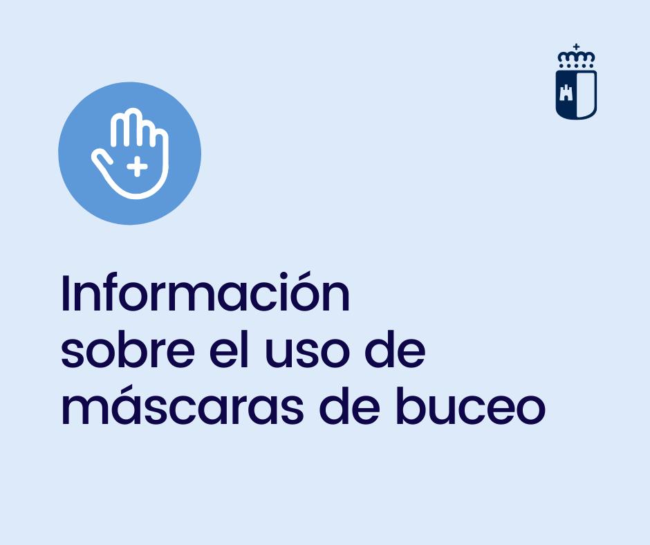 informaci%C3%B3n sobre las m%C3%A1scaras de buceo 1 - Los hospitales de Castilla-La Mancha podrán usar máscaras de buceo adaptadas como respiradores