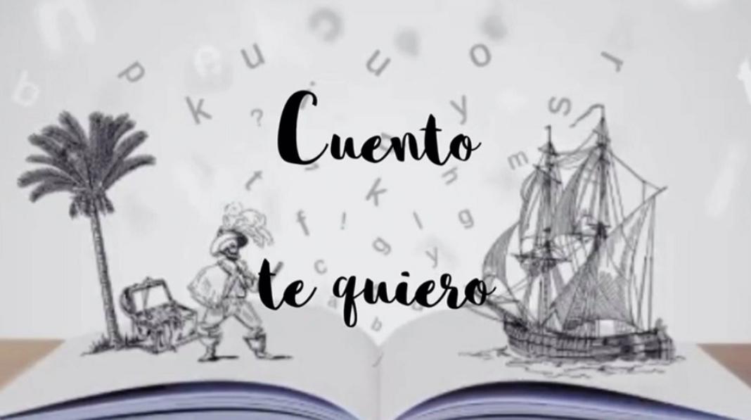 Cuento que te quiero 1068x597 - «Cuento te quiero», iniciativa de la biblioteca para acercar los cuentos a las residencias durante el confinamiento