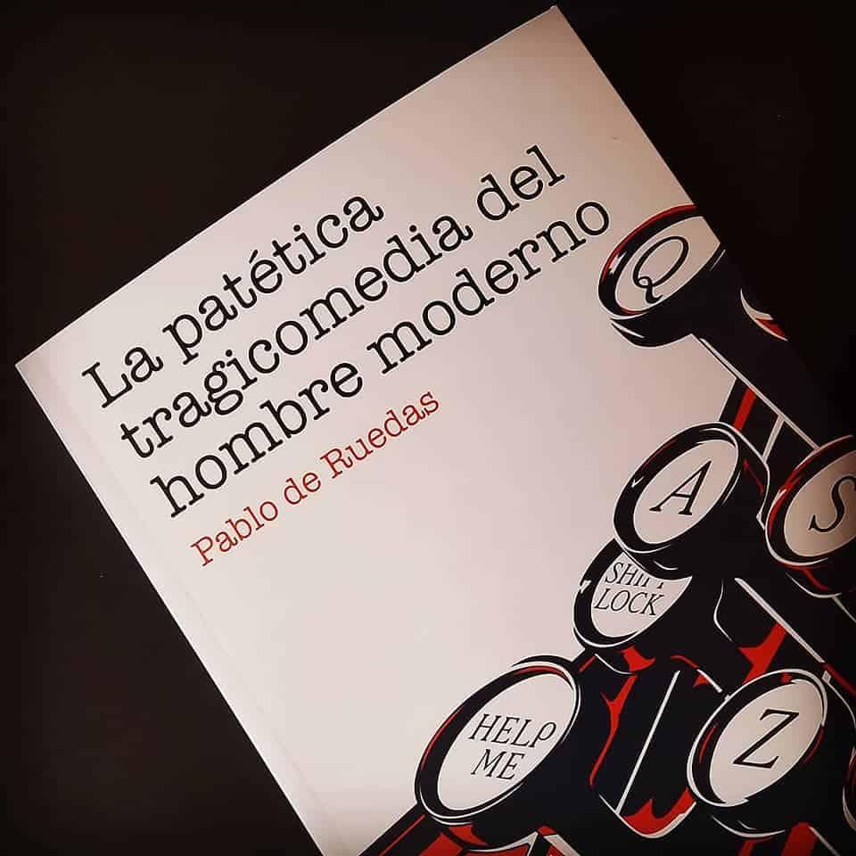 """Pablo de Ruedas presenta su novela """"La patética tragicomedia del hombre moderno"""" 7"""