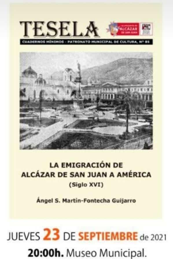 """Ángel Martín-Fontecha es el autor de una """"Tesela"""" sobre la emigración de Alcázar a América en el siglo XVI 1"""
